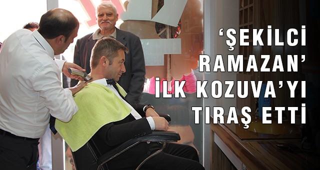 'ŞEKİLCİ RAMAZAN' İLK KOZUVA'YI TIRAŞ ETTİ