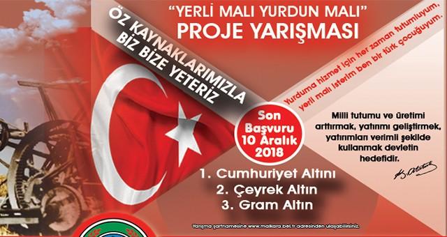 "MALKARA BELEDİYESİ'NDEN ""YERLİ MALI YURDUN MALI"" PROJE YARIŞMASI"