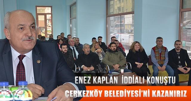 """""""BİZ 11 İLÇEDE DE ADAYLARIMIZLA ÇIKMA TARAFTARIYIZ"""""""