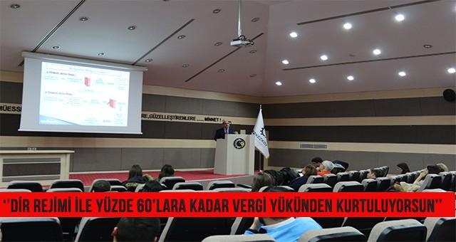 ''DİR REJİMİ İLE YÜZDE 60'LARA KADAR VERGİ YÜKÜNDEN KURTULUYORSUN''