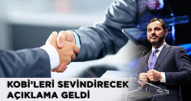 KOBİ'LERİ SEVİNDİRECEK AÇIKLAMA