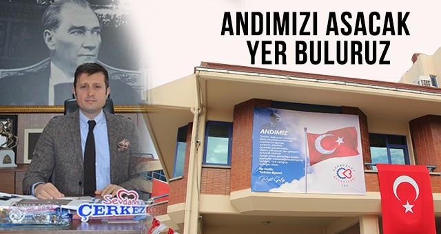 ÇERKEZKÖY BELEDİYE BİNASI'NA 'ANDIMIZ' ASILDI