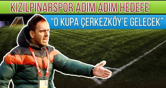"""O KUPA ÇERKEZKÖY'E GELECEK"""