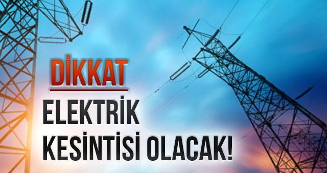 ELEKTRİK KESİNTİSİ OLACAK!