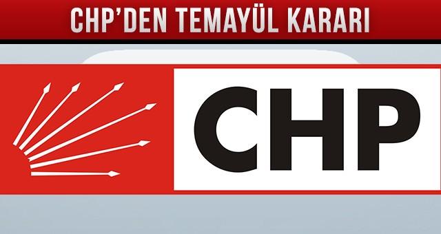 CHP'DEN TEMAYÜL KARARI