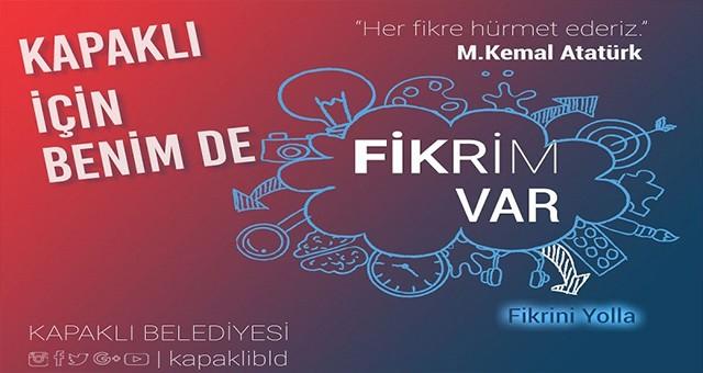 """""""FİKRİNİ SÖYLE, KAPAKLI'NIN GELECEĞİNDE SÖZ SAHİBİ OL"""""""